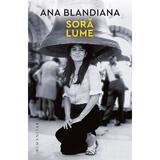 Sora lume - Ana Blandiana, editura Humanitas