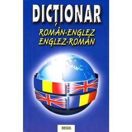 Dictionar Roman-Englez, Englez-Roman - Laura-Veronuca Cotoaga, editura Regis