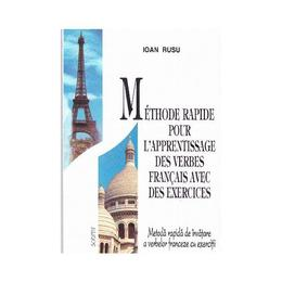 Metoda rapida de invatare a verbelor franceze cu exercitii - Ioan Rusu, editura Scrisul Romanesc