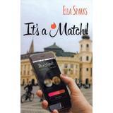 It's a Match! - Ella Sparks, editura Berg
