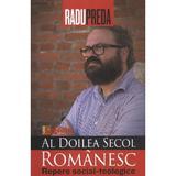 Al doilea secol romanesc. Repere social-teologice - Radu Preda, editura Lumea Credintei
