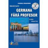 Invatati Germana Fara Profesor Cu Cd - Corina Dragomir, editura Steaua Nordului