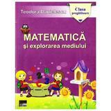 Matematica si explorarea mediului clasa pregatitoare ed.2014 - Teodora Danielescu, editura Aius