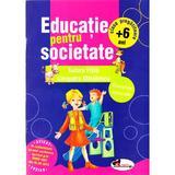 Educatie pentru societate +6 Ani clasa pregatitoare - Cleopatra Mihailescu, Tudora Pitila, editura Aramis