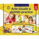 Arte vizuale si abilitati practice clasa pregatitoare - Silvia Mirsan, Dan-Paul Marsanu, editura Aramis