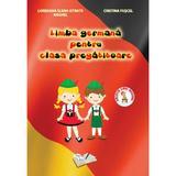 Limba Germana Pentru Clasa Pregatitoare - Loredana Elena Istrate Anghel, editura Ars Libri