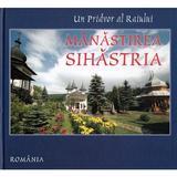 Un Pridvor al Raiului: Manastirea Sihastria, editura Manastirea Sihastria