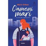 Oameni mari - Maria Orban, editura Nemira