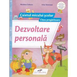 Dezvoltare personala. Clasa pregatitoare, caiet - Nicoleta Ciobanu, editura Cd Press