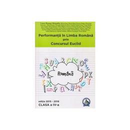 Performanta in Limba Romana prin Concursul Euclid cls 4 ed.2015-2016 - Laura-Roxana Alexandru, editura Concept Didactic