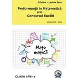Performanta in Matematica prin Concursul Euclid cls 7 ed.2015-2016 - Cristina-Lavinia Savu, editura Concept Didactic