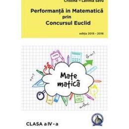 Performanta in Matematica prin Concursul Euclid cls 4 ed.2015-2016 - Cristina-Lavinia Savu, editura Concept Didactic