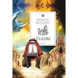 Culori - Aureliu Busuioc, editura Prut