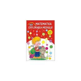 Matematica si Explorarea Mediului - Aurelia Ivan, Ionela Apostol, editura Erc Press