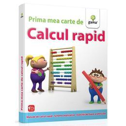 Prima mea carte de calcul rapid 7 ani+, editura Gama