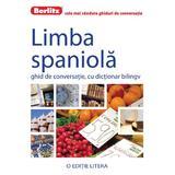 Berlitz - Limba spaniola - Ghid de conversatie cu dictionar bilingv, editura Litera