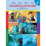 Soldatelul de plumb caiet de lucru clasa pregatitoare semestrul 1 - Gabriela Barbulescu, editura Litera