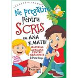 Ne pregatim pentru scris cu Ana si Matei - Mara Neacsu, editura Prestige