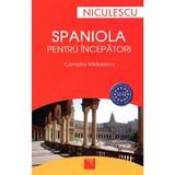 Spaniola pentru incepatori - Camelia Radulescu, editura Niculescu