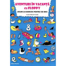 Aventuri In Vacanta Cu Floppy Clasa Pregatitoare Jocuri Si Exercitii, editura Nomina