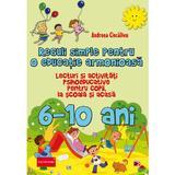 Reguli simple pentru o educatie armonioasa 6-10 ani - Andreea Ciocalteu, editura Paralela 45