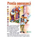 Prostia omeneasca - Carte uriasa - Adaptare dupa Ion Creanga, editura Sigma