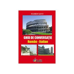 Ghid de conversatie roman-italian - Florin Savu, editura Steaua Nordului
