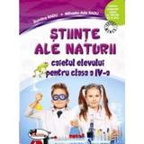 Stiinte ale naturii cls 4 - Caiet - Dumitra Radu, Mihaela-Ada Radu, editura Aramis
