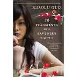 20 Fragments of a Ravenous Youth - Xiaolu Guo, editura Vintage