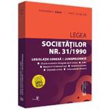 Legea societatilor nr. 31/1990. Legislatie conexa si jurisprudenta. Noiembrie 2020, editura Universul Juridic