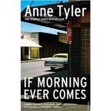 If Morning Ever Comes - Anne Tyler, editura Vintage