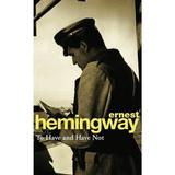 To Have and Have Not - Ernest Hemingway, editura Cornerstone