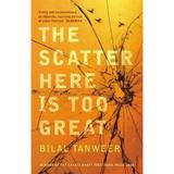 The Scatter Here is Too Great - Bilal Tanweer, editura Vintage