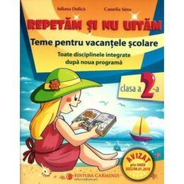 Repetam si nu uitam: Teme pentru vacantele scolare cls 2 - Iuliana Dulica, editura Carminis
