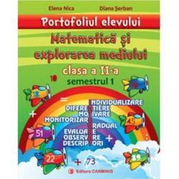 Portofoliul elevului: Matematica si explorarea mediului cls 2 semestrul 1 - Elena Nica, editura Carminis