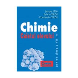 Chimie - Clasa 8 - Caietul elevului - Sanda Fatu, Felicia Stroe, editura Corint