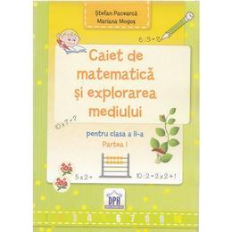 Caiet de matematica si explorarea mediului - Clasa a 2-a. Partea 1 - Stefan Pacearca, Mariana Mogos, editura Didactica Publishing House