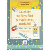 Caiet de matematica si explorarea mediului - Clasa a 2-a. Partea 2 - Stefan Pacearca, Mariana Mogos, editura Didactica Publishing House