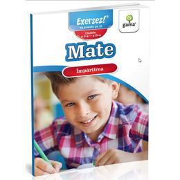 Mate: Impartirea. Clasa 2-3, editura Gama