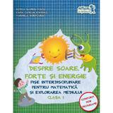Despre soare, forte si energie - Fise interdisciplinare cls 1 - Rodica Gavris-Pascu, editura Grupul Editorial Art