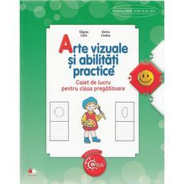 Arte vizuale si abilitati practice - Clasa pregatitoare - Caiet - Olguta Calin, Doina Cindea, editura Litera