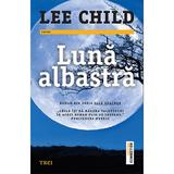 Luna albastra - Lee Child, editura Trei