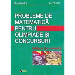 Probleme de matematica pentru olimpiade si concursuri - Maria Pascu, Ion Pascu, editura Rovimed
