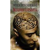 Neurofilosofia - Patricia Smith Churchland, editura Cartea Romaneasca Educational
