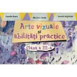 Arte vizuale si abilitati practice cls 3 - Camelia Hoara, editura Akademos Art