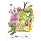 Istoria parfumului - Mandy Aftel, editura Baroque Books & Arts