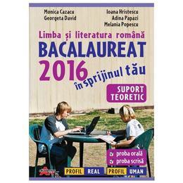 BAC 2016 Limba si literatura romana - Monica Cazacu, Ioana Hristescu, editura Akademos Art