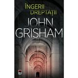 Ingerii dreptatii - John Grisham, editura Rao