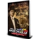 Omul de taina al Maresalului (vol. 1) - Cristian Troncota autor Paul Editions