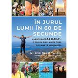 In jurul lumii in 60 de secunde - Nuseir Nas Yassin, Bruce Kluger, editura Lifestyle